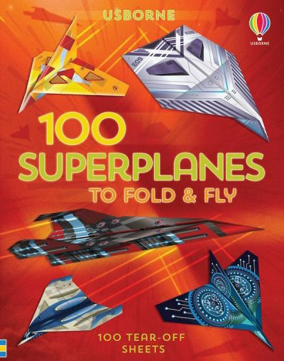 Usborne-100 Paper Fold and Fly Superplanes